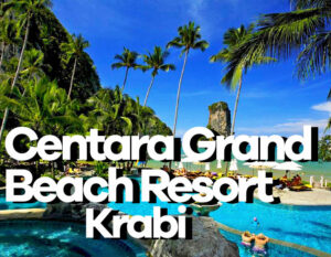 Centara Grand Beach Resort Krabi